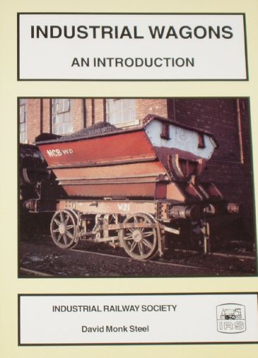 Industrial Wagons - An Introduction, by David Monk Steel